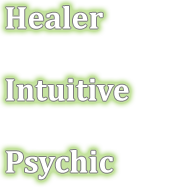 Healing, Intuitive and Psychic